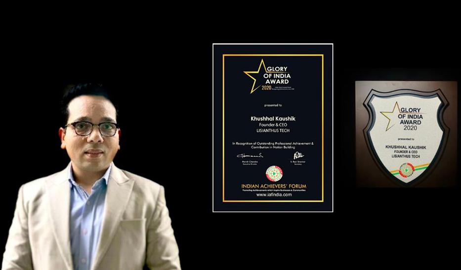 Khushhal Kaushik, founder of Lisianthus Tech, received the Glory of India Award 2020